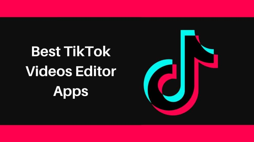 5 Best Android Apps to Edit TikTok Videos Like Pro Video Editor