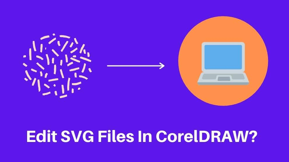 How to Edit SVG Files in CorelDRAW?