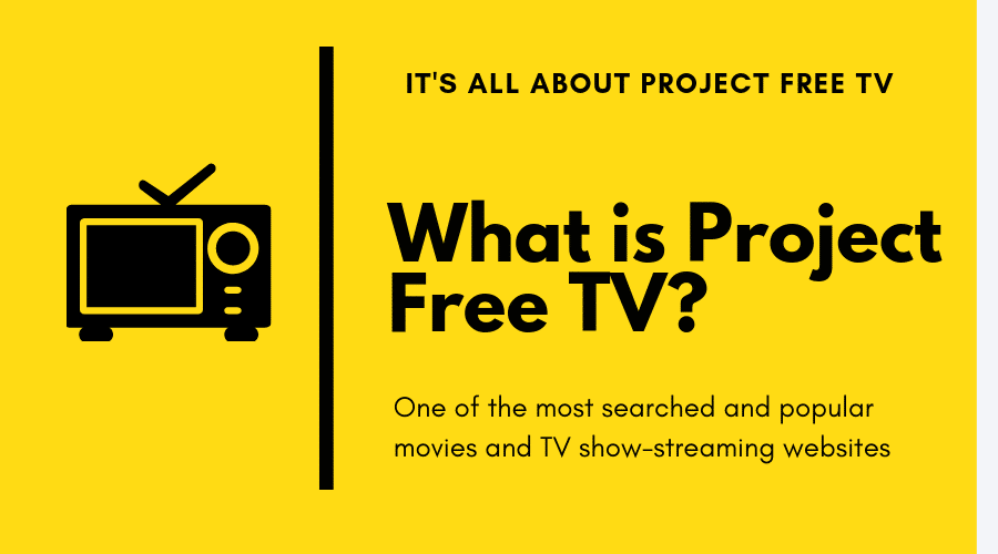 A Complete Guide on Project TV.