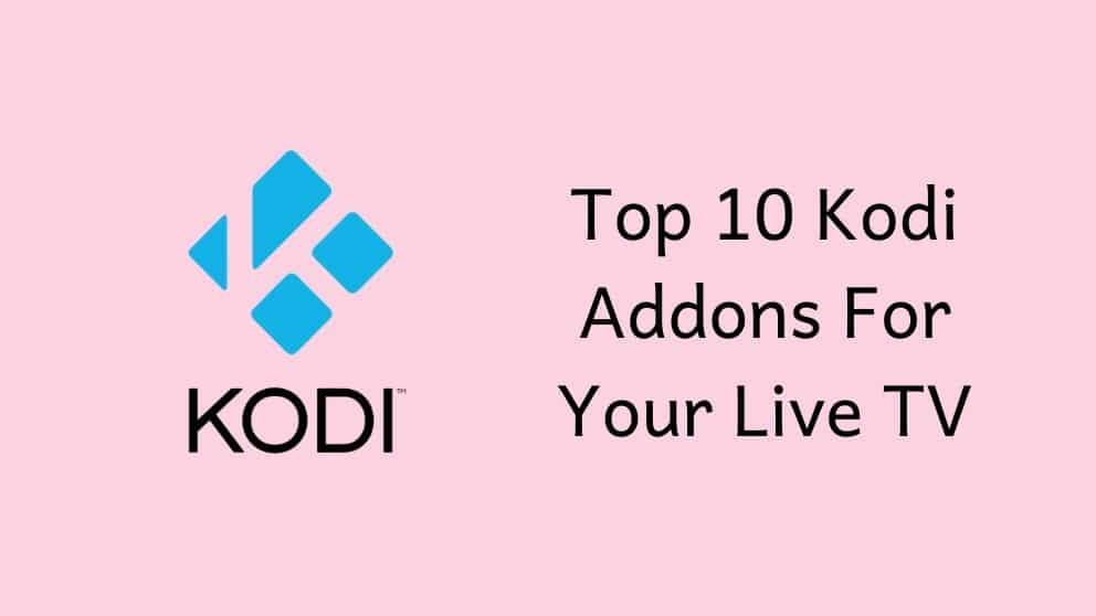 Top 10 Kodi Addons For Your Live TV