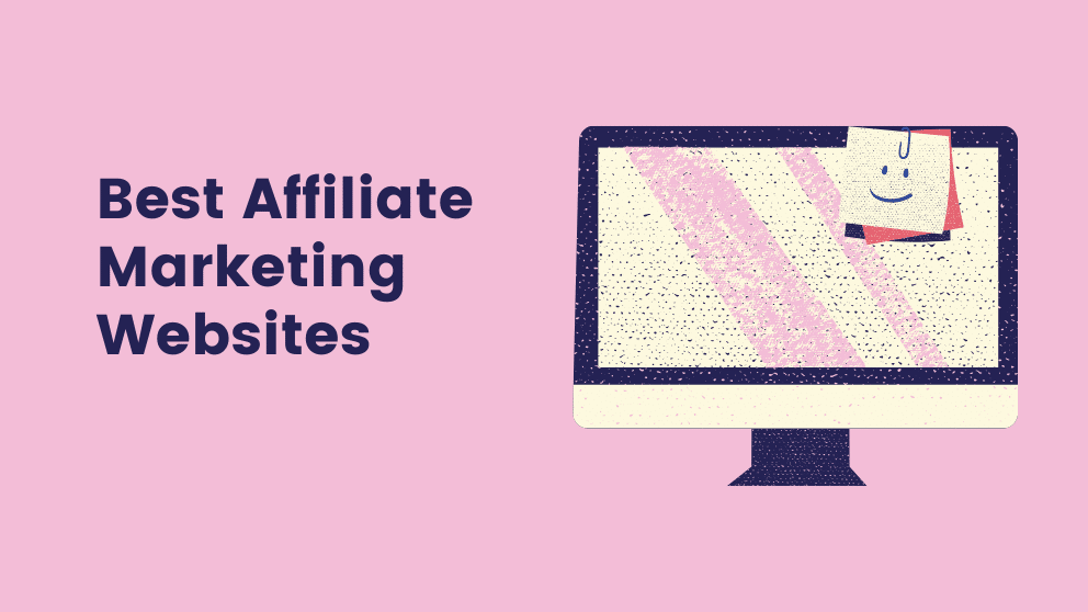 Top 10 Best Affiliate Marketing Websites & Programs For 2021