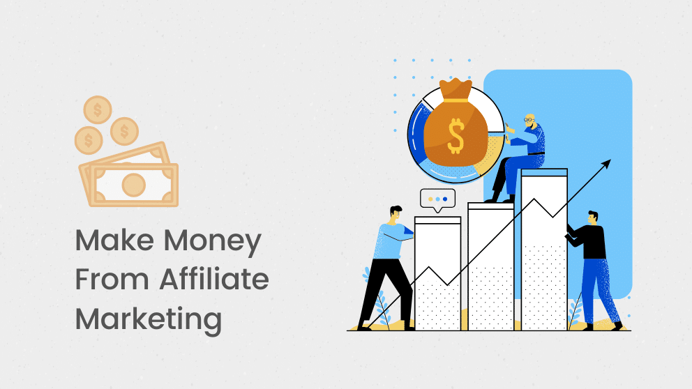 How To Make Money From Affiliate Marketing For Beginners