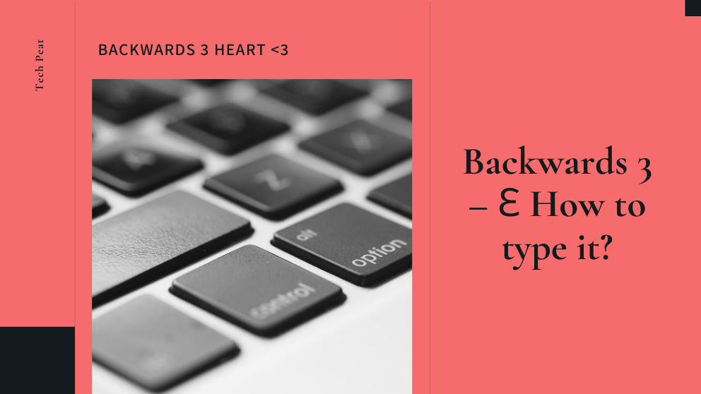 Backwards 3 – Ɛ How to type it?