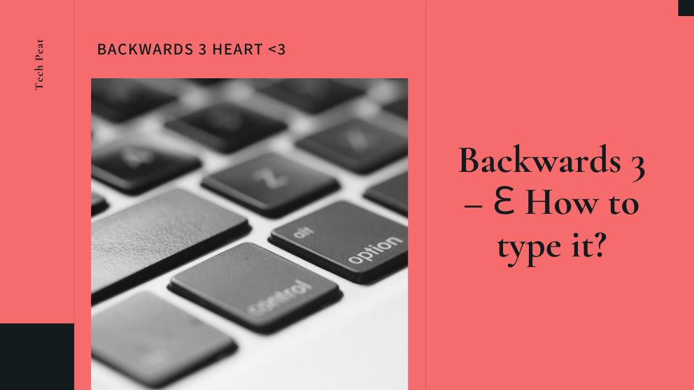 backwards 3  Ɛ how to type it  tech peat