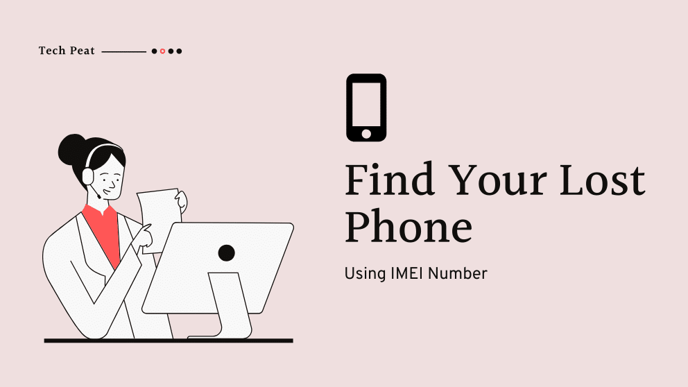 How To Find Your Lost Phone Using IMEI Number?