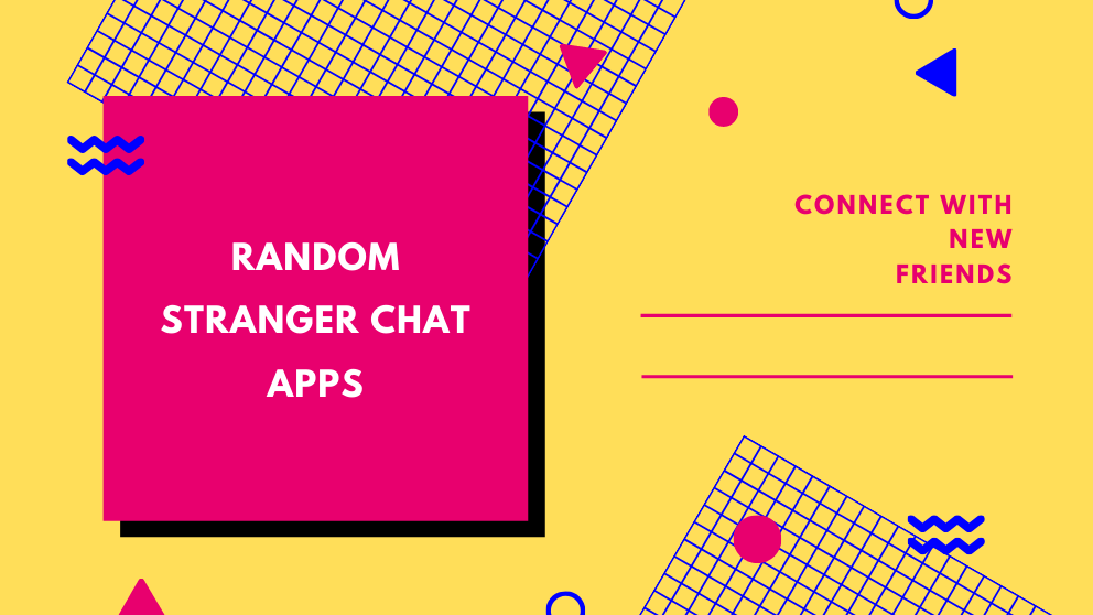 Top 10 Best Random Stranger Chat Apps for Android and IPhone 2021