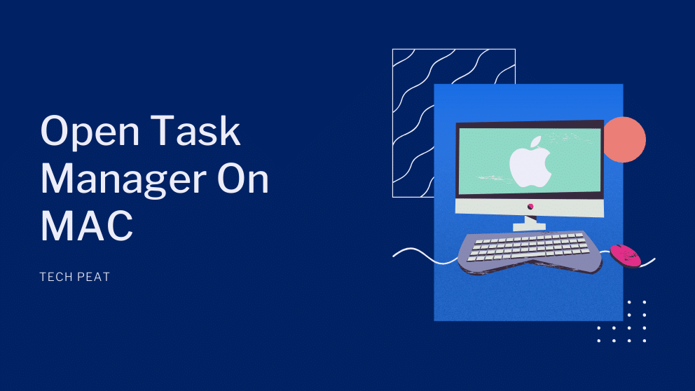 How To Open Task Manager On MAC And How To Use It ?