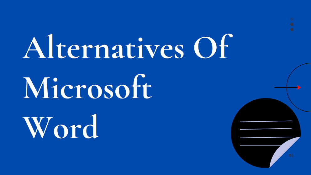 Top 10 Best Free Alternatives Of Microsoft Word – [Latest 2021]