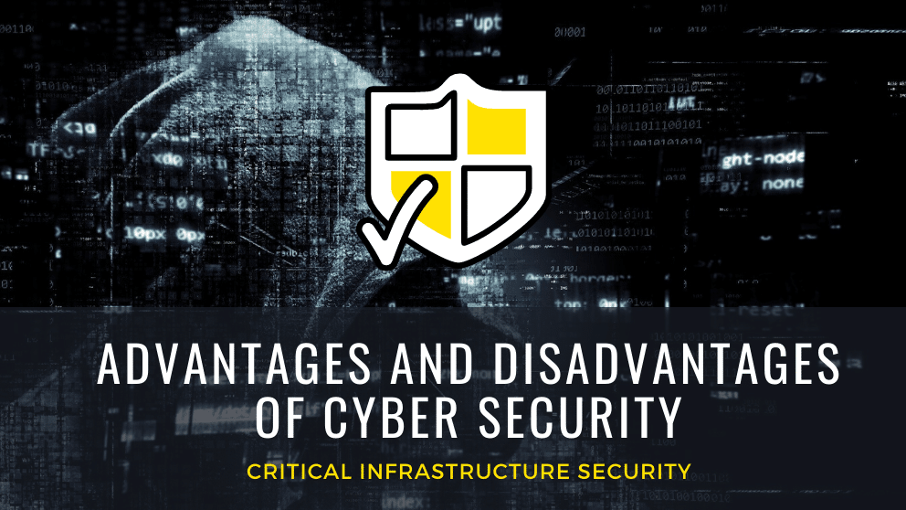 Advantages and Disadvantages of Cyber Security