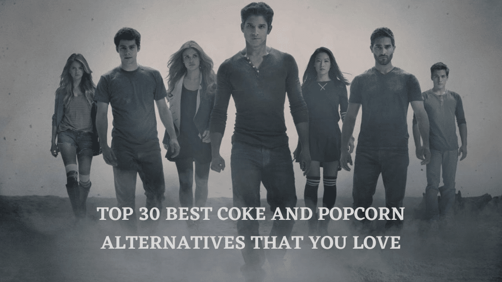 Top 30 Best Coke and Popcorn Alternatives That You Love