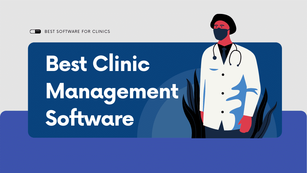 TOP 10 Best Software for Clinics or Best Clinic Management Tools