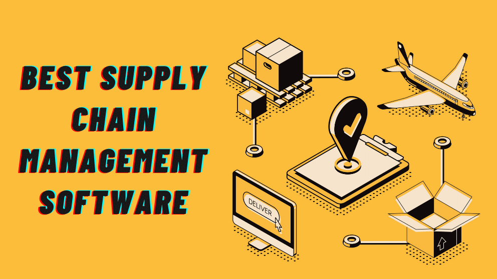Top 10 Best Supply Chain Management Software Solutions 2021