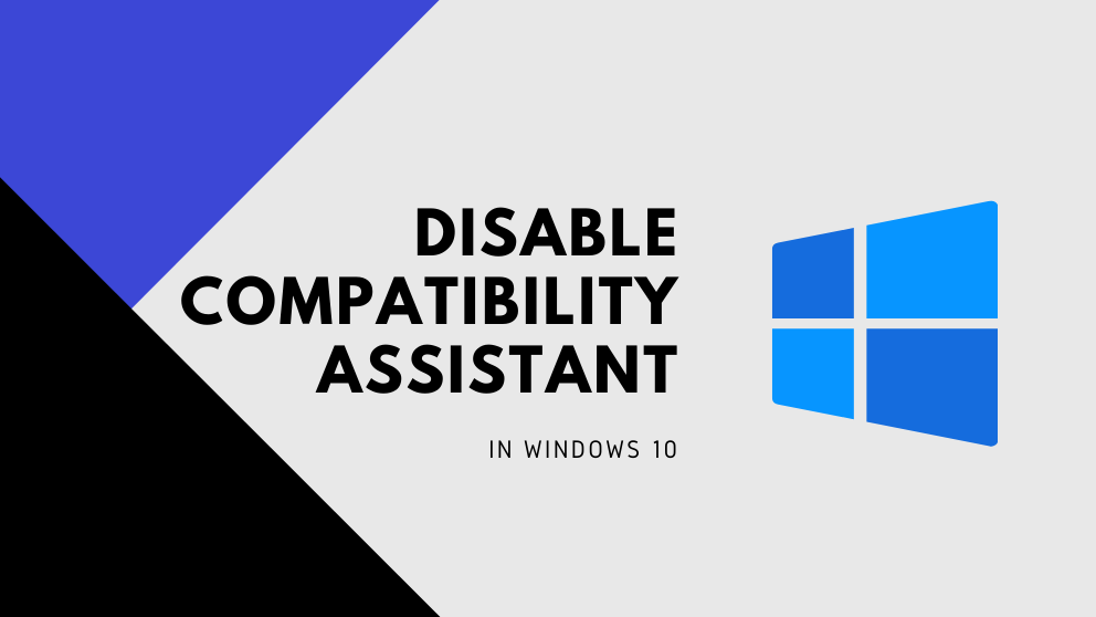 How To Disable Compatibility Assistant in Windows 10