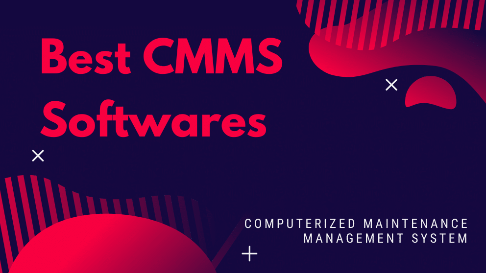 Top 10 Best Computerized Maintenance Management System/Software (CMMS)