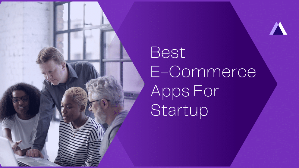 5 Best E-Commerce Apps For Startup Businesses in 2021