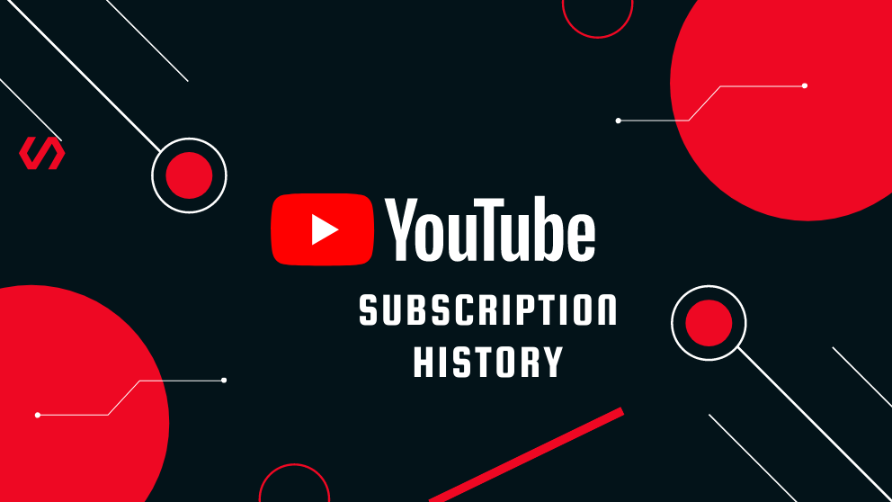 How to Check Youtube Subscription History – Complete Guide
