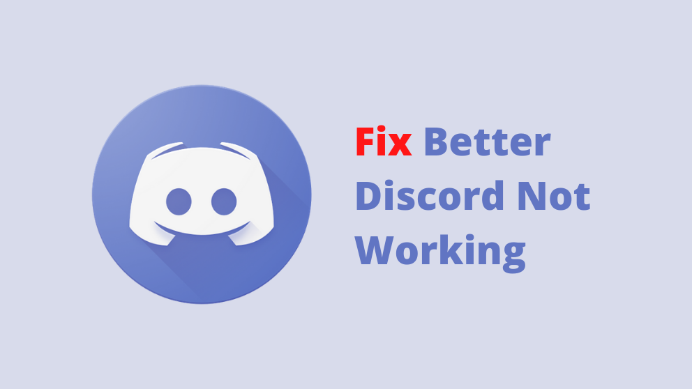 How to Fix Better Discord Not Working? – [Completely Fixed]