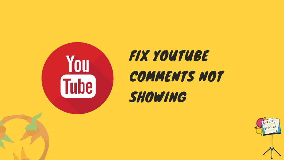 Best 15 Way to Fix YouTube Comments not Showing or Loading