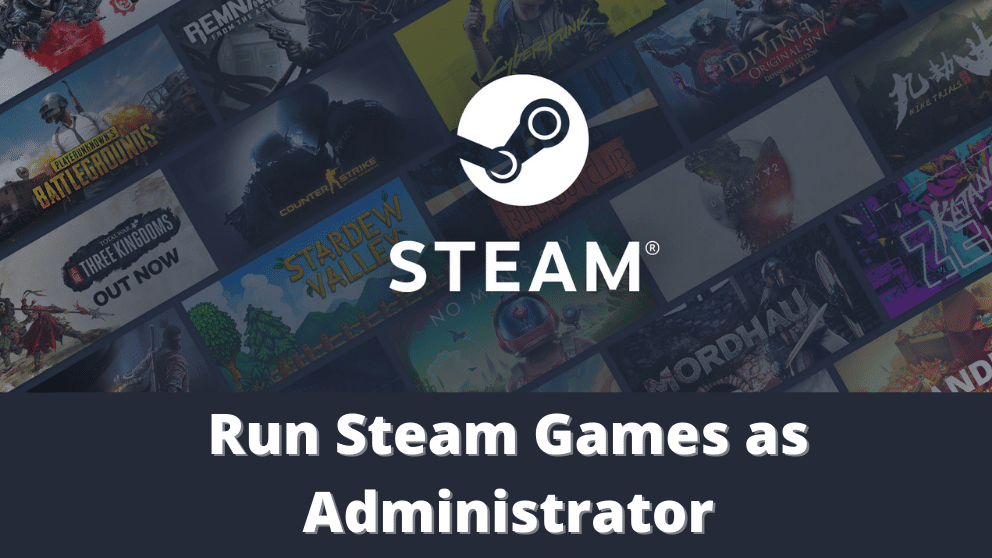 How to Run Steam Games as Administrator?