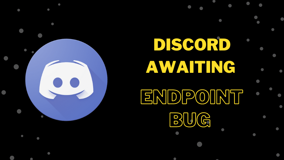 How to Fix Discord Awaiting Endpoint Bug in 2021