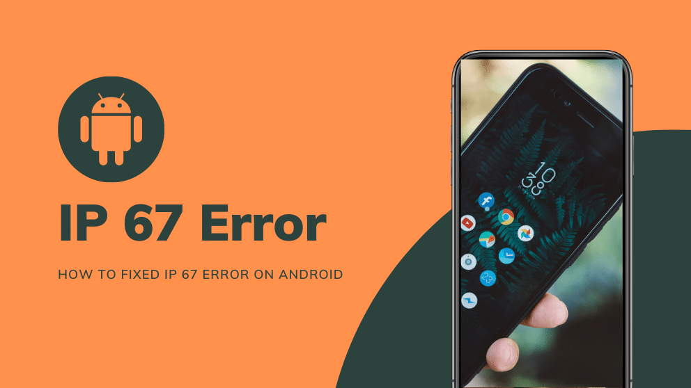 What Does MIP 67 Error Mean on Android? and How to Fix It?