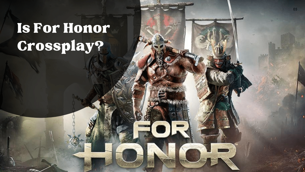 Is For Honor Crossplay? All You Require to Know