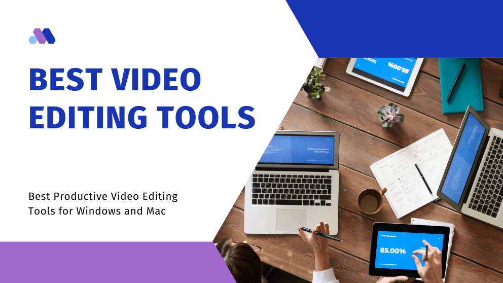 Top 5 Best Productive Video Editing Tools for Windows and Mac
