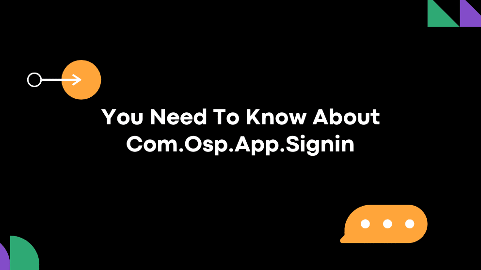 What Is com.osp.app.signin? Everything You Need to Know