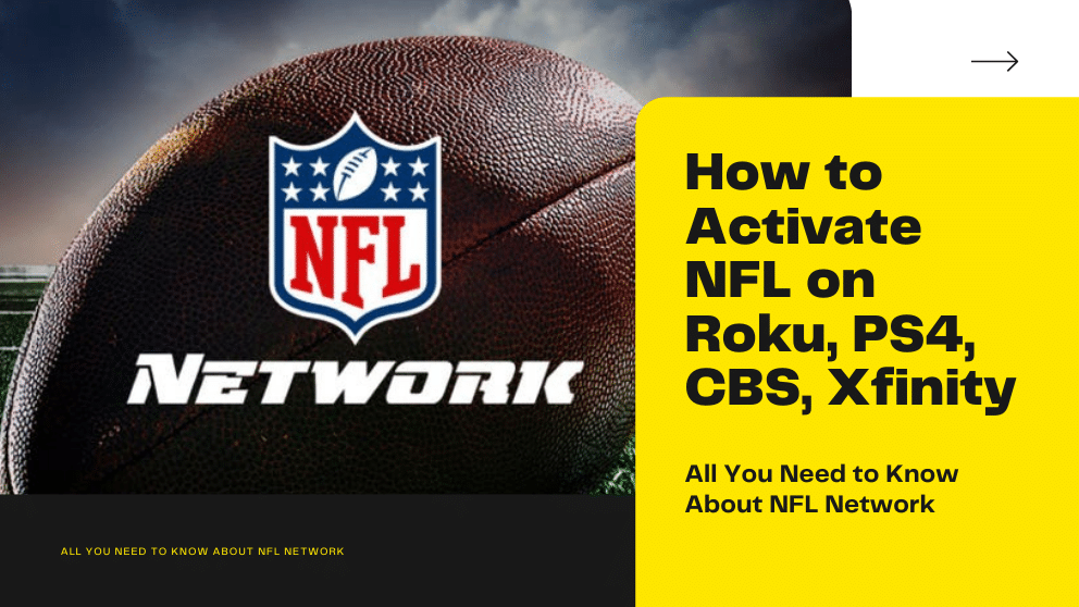 How to Activate NFL on Roku, PS4, CBS, Xfinity | All You Need to Know About NFL Network