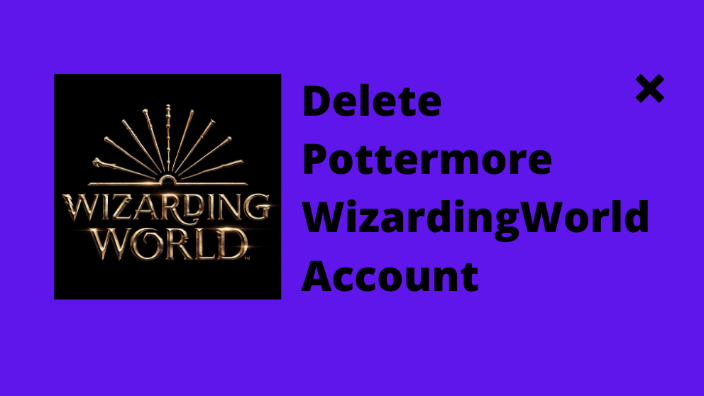 How to Delete Pottermore or Wizarding World Account
