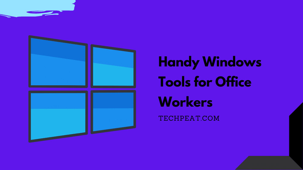 Handy Windows Tools for Office Workers
